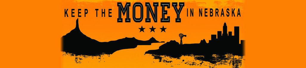 Keep the Money in Nebraska